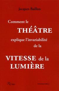 Comment le théâtre explique l'invariabilité de la vitesse de la lumière