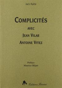 Complicités avec Jean Vilar-Antoine Vitez