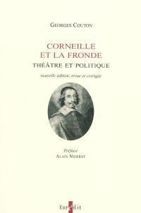 Corneille et la Fronde : théâtre et politique