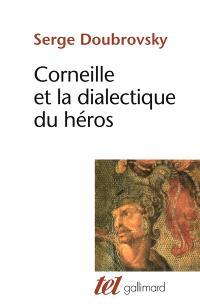 Corneille ou la dialectique du héros