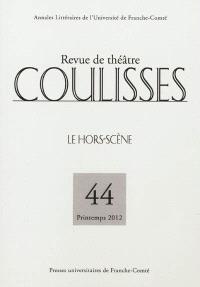Coulisses. n° 44, Le hors-scène