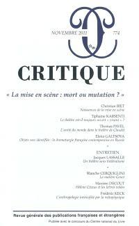 Critique. n° 774, La mise en scène : mort ou mutation ?