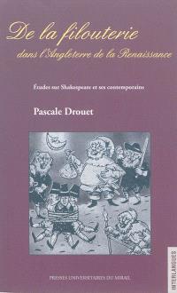 De la filouterie dans l'Angleterre de la Renaissance : études sur Shakespeare et ses contemporains