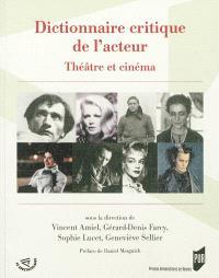 Dictionnaire critique de l'acteur : théâtre et cinéma