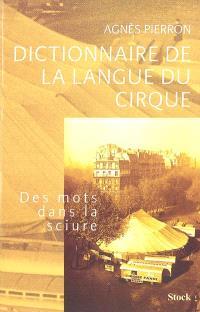 Dictionnaire de la langue du cirque : des mots dans la sciure