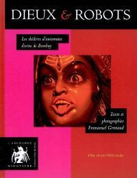 Dieux et robots : les théâtres d'automates divins de Bombay