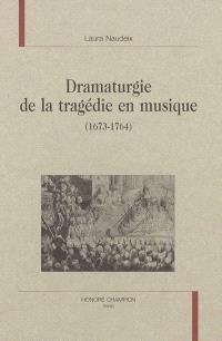Dramaturgie de la tragédie en musique : 1673-1764