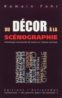 Du décor à la scénographie : anthologie commentée de textes sur l'espace scénique
