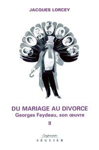 Du mariage au divorce : Georges Feydeau, son oeuvre