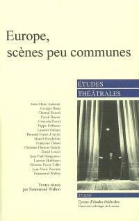 Etudes théâtrales. n° 37, Europe, scènes peu communes