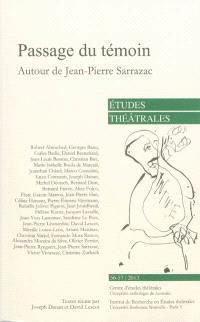 Etudes théâtrales. n° 56-57, Passage du témoin : autour de Jean-Pierre Sarrazac