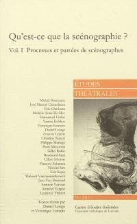 Etudes théâtrales. n° 53, Qu'est-ce que la scénographie ? (1) : processus et paroles de scénographes