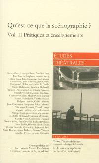 Etudes théâtrales. n° 54-55, Qu'est-ce que la scénographie ? (2) : pratiques et enseignements : actes du colloque international, Paris, 21 et 22 octobre 2011