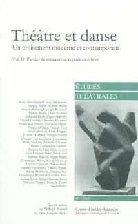 Etudes théâtrales. n° 49, Théâtre et danse : un croisement moderne et contemporain (2) : paroles de créateurs et regards extérieurs