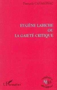 Eugène Labiche ou La gaieté critique