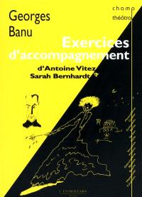 Exercices d'accompagnement : d'Antoine Vitez à Sarah Bernhardt