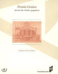 Firmin Gémier, héraut du théâtre populaire