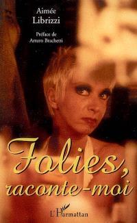 Folies, raconte-moi : la fabuleuse histoire des Folies-Bergère