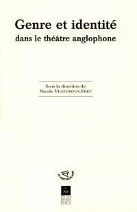 Genre et identité dans le théâtre anglophone