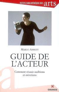 Guide de l'acteur : comment réussir auditions et entretiens