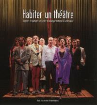 Habiter un théâtre : inventer et partager un Centre dramatique national à Sartrouville : 2004-2012