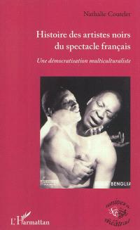 Histoire des artistes noirs du spectacle français : une démocratisation multiculturaliste