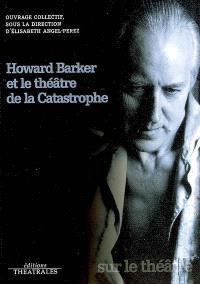 Howard Barker et le théâtre de la catastrophe