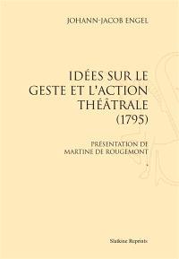 Idées sur le geste et l'action théâtrale : 1795. Volume 1