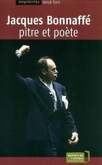 Jacques Bonnaffé : pitre et poète