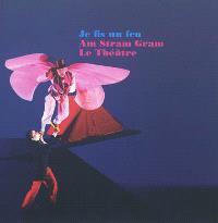 Je fis un feu : Am Stram Gram, le théâtre : 1974-2012