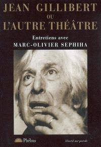 Jean Gillibert ou L'autre théâtre
