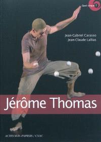 Jérôme Thomas, jongleur d'âme : entretien avec Jérôme Thomas