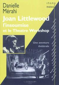 Joan Littlewood l'insoumise et le Theatre Workshop : une aventure théâtrale