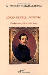 Jovan Sterija Popovic : un classique parle à notre temps