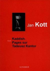 Kaddish : pages sur Tadeusz Kantor