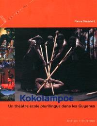 Kokolampoe : un théâtre école plurilingue dans les Guyanes
