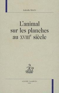 L'animal sur les planches au XVIIIe siècle