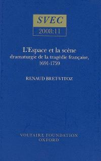 L'espace et la scène : dramaturgie de la tragédie française, 1691-1759