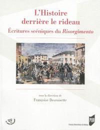 L'histoire derrière le rideau : écritures scéniques du Risorgimento