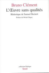 L'Oeuvre sans qualité : rhétorique de Samuel Beckett