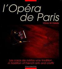 L'Opéra de Paris : les corps de métier, une tradition