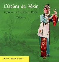 L'opéra de Pékin, quintessence de la culture chinoise