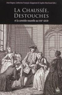 La Chaussée, Destouches et la comédie nouvelle au XVIIIe siècle