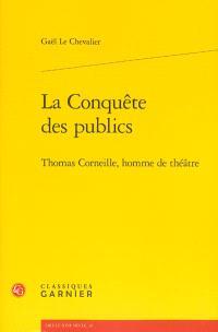 La conquête des publics : Thomas Corneille, homme de théâtre