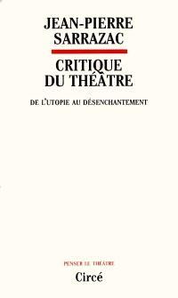 La critique du théâtre : de l'utopie au désenchantement