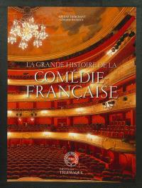 La grande histoire de la Comédie-Française