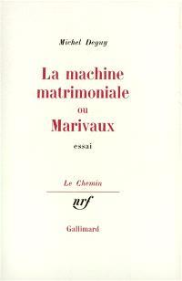 La Machine matrimoniale ou Marivaux