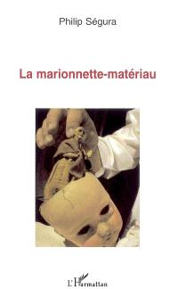 La marionnette-matériau