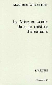 La Mise en scène dans le théâtre d'amateurs