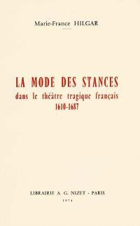 La mode des stances dans le théâtre tragique français : 1610-1687